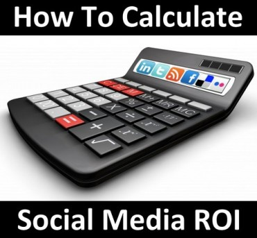 How Do You Calculate Your Return on Investment in Social Media?