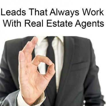 Leads That Always Work With Real Estate Agents